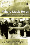 Where Music Helps: Community Music Therapy in Action and Reflection Pdf/ePub eBook