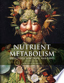 """Nutrient Metabolism: Structures, Functions, and Genes"" by Martin Kohlmeier"