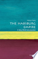 The Habsburg Empire  A Very Short Introduction