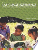 The Language Experience Approach to Literacy for Children Learning English