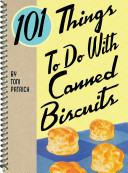 101 Things to Do with Canned Biscuits Book
