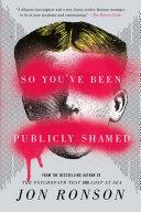 So You ve Been Publicly Shamed