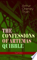 THE CONFESSIONS OF ARTEMAS QUIBBLE  Legal Thriller