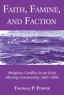 Faith  Famine  and Faction