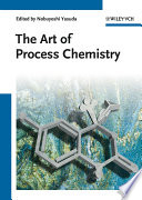 The Art of Process Chemistry
