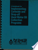 A Guidebook for Implementing Curbside and Drop-Off Used Motor Oil Collection Programs