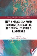 How China s Silk Road Initiative is Changing the Global Economic Landscape