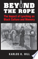 link to Beyond the rope : the impact of lynching on black culture and memory in the TCC library catalog