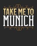 Take Me to Munich
