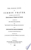 The Whole Book of Common Prayer ... With Copious Scripture Proofs and References ... Containing Also a Collation of the Bible Version of the Psalms