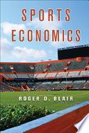 """Sports Economics"" by Roger D. Blair"