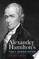 Alexander Hamilton s Public Administration