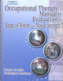 Occupational Therapy Manual for the Evaluation of Range of Motion and Muscle Strength