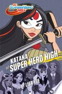 Katana at Super Hero High  DC Super Hero Girls  Book PDF