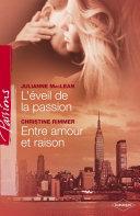 L'éveil de la passion - Entre amour et raison (Harlequin Passions)