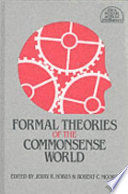 Formal Theories of the Commonsense World