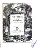 The Holy Bible  with Notes  Critical and Explanatory  by the Rev  John Styles     Illustrated with Plates