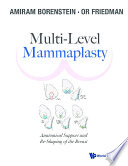 Multi level Mammaplasty  Anatomical Support And Re shaping Of The Breast