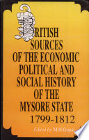 British Sources Of The Economic Political And Social History Of The Mysore State