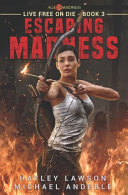 Escaping Madness: Age Of Madness - A Kurtherian Gambit Series