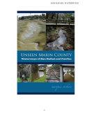 Unseen Marin  The Waterways of San Rafael and Fairfax