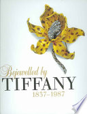 Bejewelled by Tiffany, 1837-1987