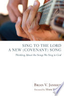 Sing to the Lord a New  Covenant  Song Book