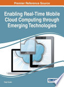 Enabling Real Time Mobile Cloud Computing through Emerging Technologies