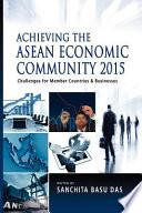 Achieving The Asean Economic Community 2015