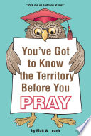 You've Got to Know the Territory Before You Pray