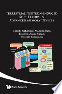 Terrestrial Neutron Induced Soft Errors in Advanced Memory Devices Book