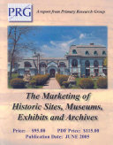 The Marketing Of Historic Sites  Museums  Exhibits   Archives