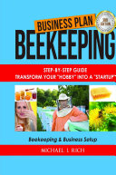 Business Plan  Beekeeping  Step By Step Guide  Transform Your  Hobby  Into A  Startup    Beekeeping   Business Setup