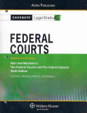 Casenote Legal Briefs: Federal Courts, Keyed to Hart and Wechsler'sthe Federal Courts and the Federal System, 6th Ed.