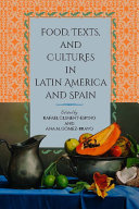 Food, Texts, and Cultures in Latin America and Spain Book