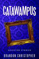Catawampus  Selected Stories