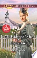 The Substitute Bride & The Gladiator