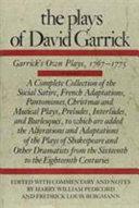 The Plays of David Garrick  Garrick s own plays  1767 1775