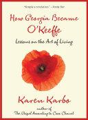 How Georgia Became O'Keeffe Pdf/ePub eBook