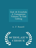 God at Eventide a Companion Volume to God Calling - Scholar's Choice Edition
