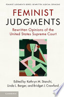 Feminist Judgments  : Rewritten Opinions of the United States Supreme Court