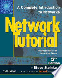 Network Tutorial  : A Complete Introduction to Networks Includes Glossary of Networking Terms