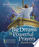 Big Dreams and Powerful Prayers Illustrated Bible Book
