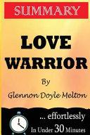 Summary Love Warrior Book PDF