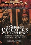 A German Deserter's War Experiences