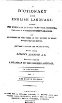 A Dictionary of the English Language ... To which is prefixed a grammar of the English language ... The eighth edition