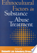 """""""Ethnocultural Factors in Substance Abuse Treatment"""" by Shulamith Lala Ashenberg Straussner"""