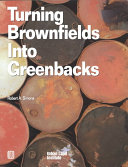 Turning Brownfields Into Greenbacks: Developing and Financing ...