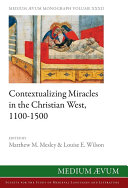 Contextualizing Miracles in the Christian West  1100 1500