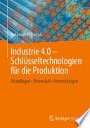 Industrie 4.0 – Schlüsseltechnologien für die Produktion